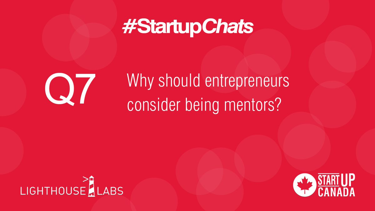 Q7 Why should entrepreneurs consider being mentors? @lighthouse_labs #Startupchats #MentorIRL #MentorshipMonthpic.twitter.com/UOIzQgkKwt
