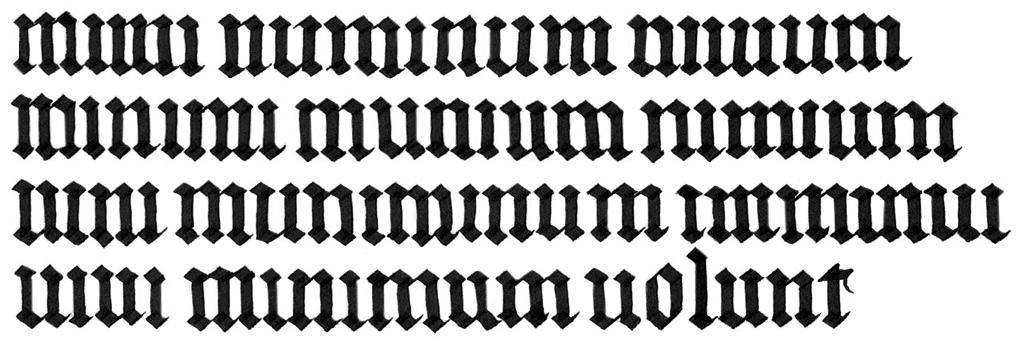 中世のフォントで書かれたラテン語です。mimi numinum niuium minimi munium nimium uini muniminum imminui uiui minimum uolunt(雪の神々のかなり小さい笑劇役者たちは、彼らが生きている間ワインの保護という過剰な義務が軽減されるのを全く望んでいない)と書かれてます。読めんわ、、、