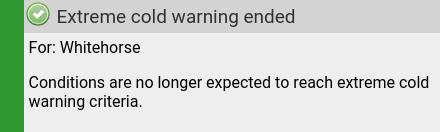 Fri 10:45: Extreme cold warning ended: Fri 10:44 to Fri 11:44. https://whitehorse.weatherstats.ca/alerts.htmlpic.twitter.com/UWGHSGdIve