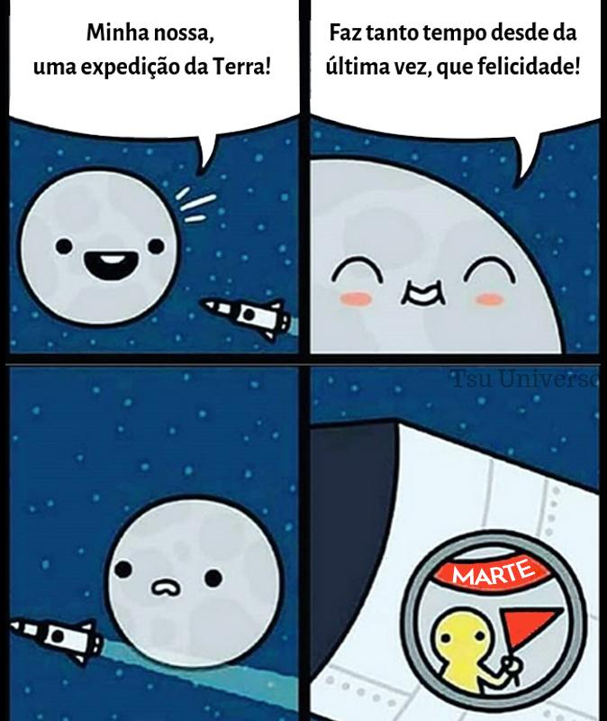 Desculpe Lua, dessa vez vamos mais longe, destino Marte.  #meme #memeastronomico #memes #memesdeastronomia #memefun #memeengraçado #funny #lolpic.twitter.com/cOI6HNutIa