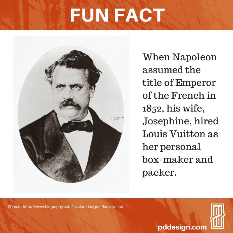 Pat Davis Design Grp On Twitter Fun Fact When Napoleon Assumed The Title Of Emperor Of The French In 1852 His Wife Josephine Hired Louis Vuitton As Her Personal Box Maker And Packer