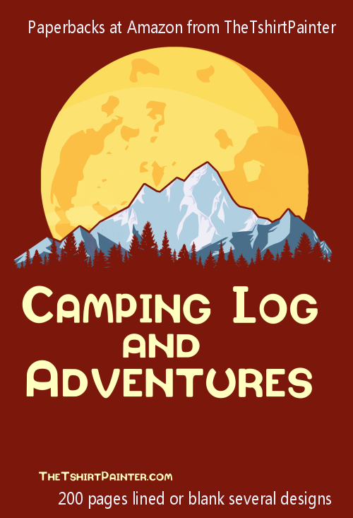 Camping Log paperback books at Amazon from TheTshirtPainter  200 pages, lined or blank, several designs.  Fun for journaling about your #adventures  I love #camping and #outdoors
