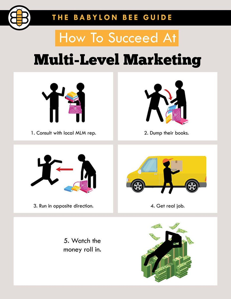 The Babylon Bee On Twitter Multi Level Marketing Gigs Selling Handbags Make Up And Other Items For Exorbitant Prices While Only Making A Minuscule Commission Can Be Hard Here Are Five Simple Steps