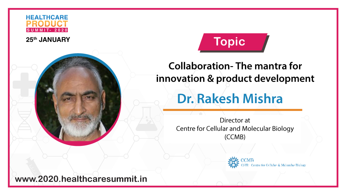"""Speaker Update: We are happy to announce that Dr. Rakesh Mishra, Director, @ccmb_csir , will be speaking on """"Collaboration- The mantra for #innovation & #productdevelopment """" at the #Healthcare #Product #Summit 2020. Visit https://bit.ly/368hS1I & register now. #HCPS2020"""