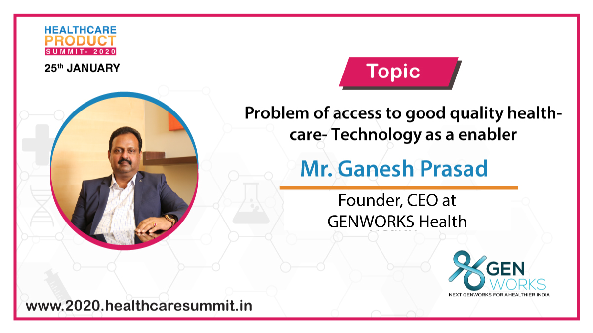 """Speaker Update: We are happy to announce that Mr. Ganesh Prasad, CEO at @GenWorksHealth will be speaking on """"Problem of access to good quality #healthcare- #Technology as a enabler"""" at the Healthcare #Product #Summit 2020. Visit https://bit.ly/368hS1I & register now. #HCPS2020"""