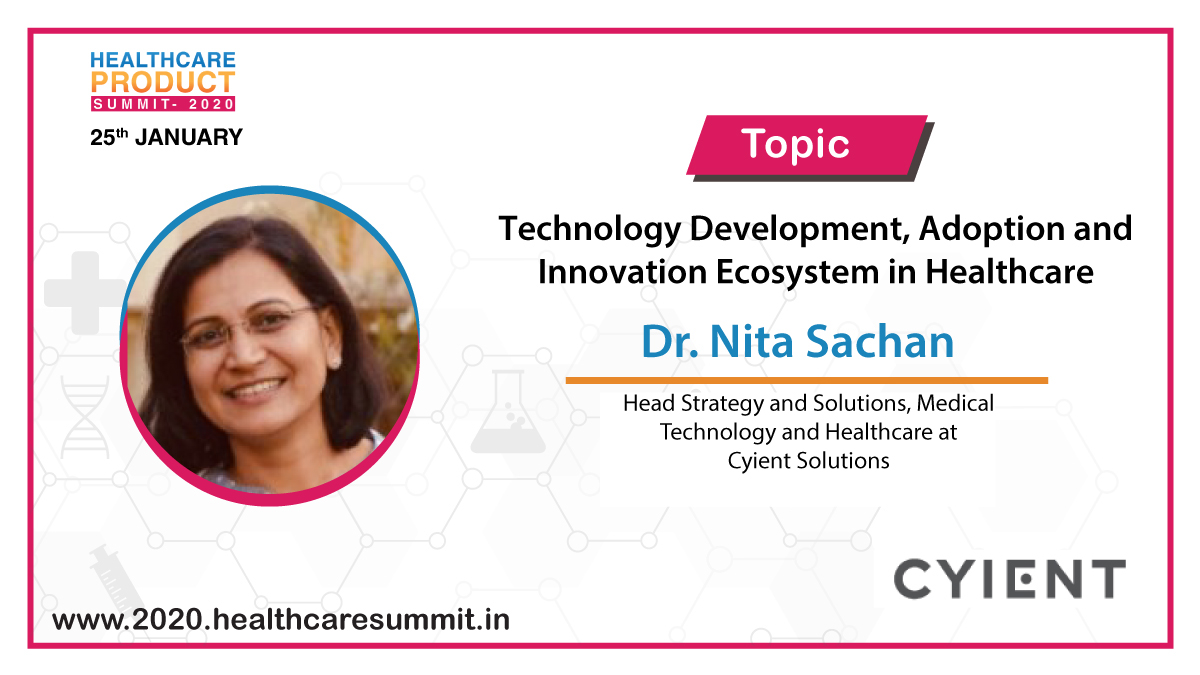 """#Speaker Update:We are happy to announce that Dr. Nita Sachan,Head Strategy & Solutions,@Cyient will be speaking on """"#Technology Development, Adoption & #Innovation Ecosystem in #Healthcare"""" @ the Healthcare Product #Summit 2020.Visit https://bit.ly/368hS1I to register #HCPS2020"""
