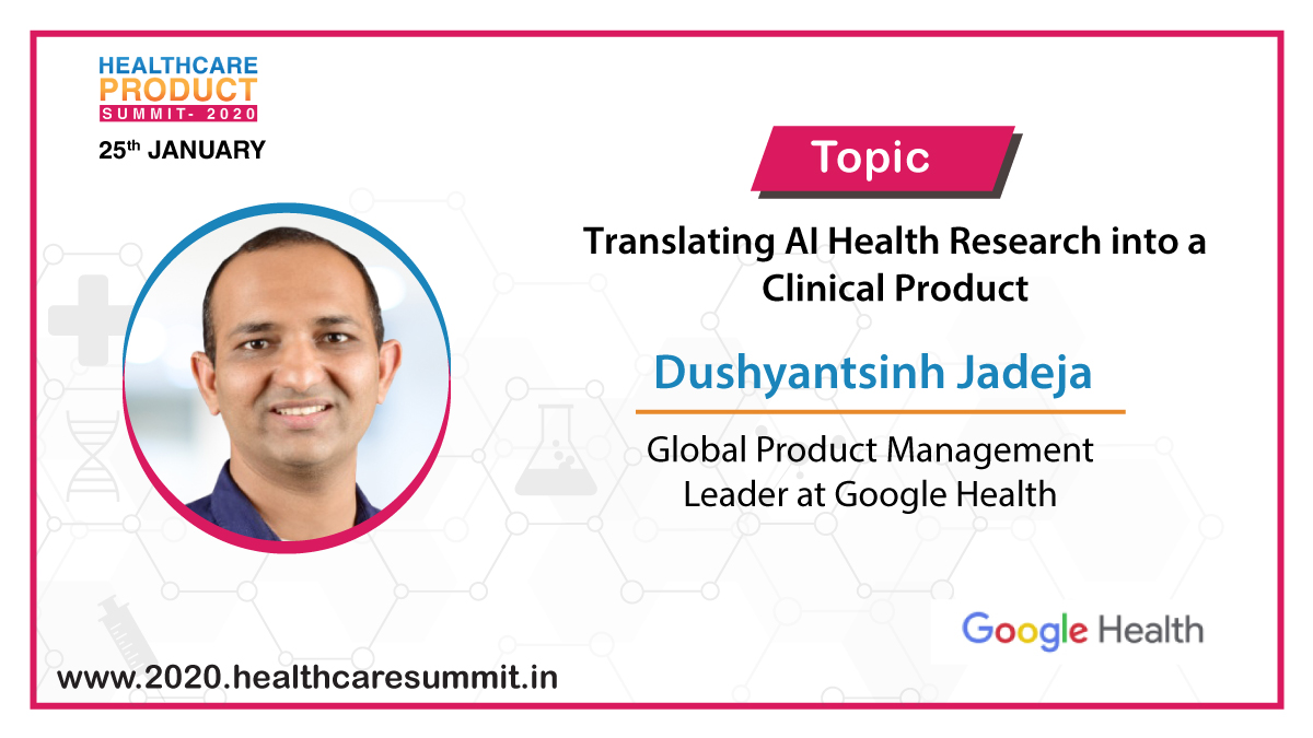 """#Speaker Update:We are happy to announce that Mr. Dushyantsinh Jadeja, Global #ProductManagement Leader, @GoogleHealth , will be speaking on """"Translating #AI #Health Research into a #Clinical Product"""" @ the Healthcare Product #Summit 2020.Visit https://bit.ly/368hS1I to register"""