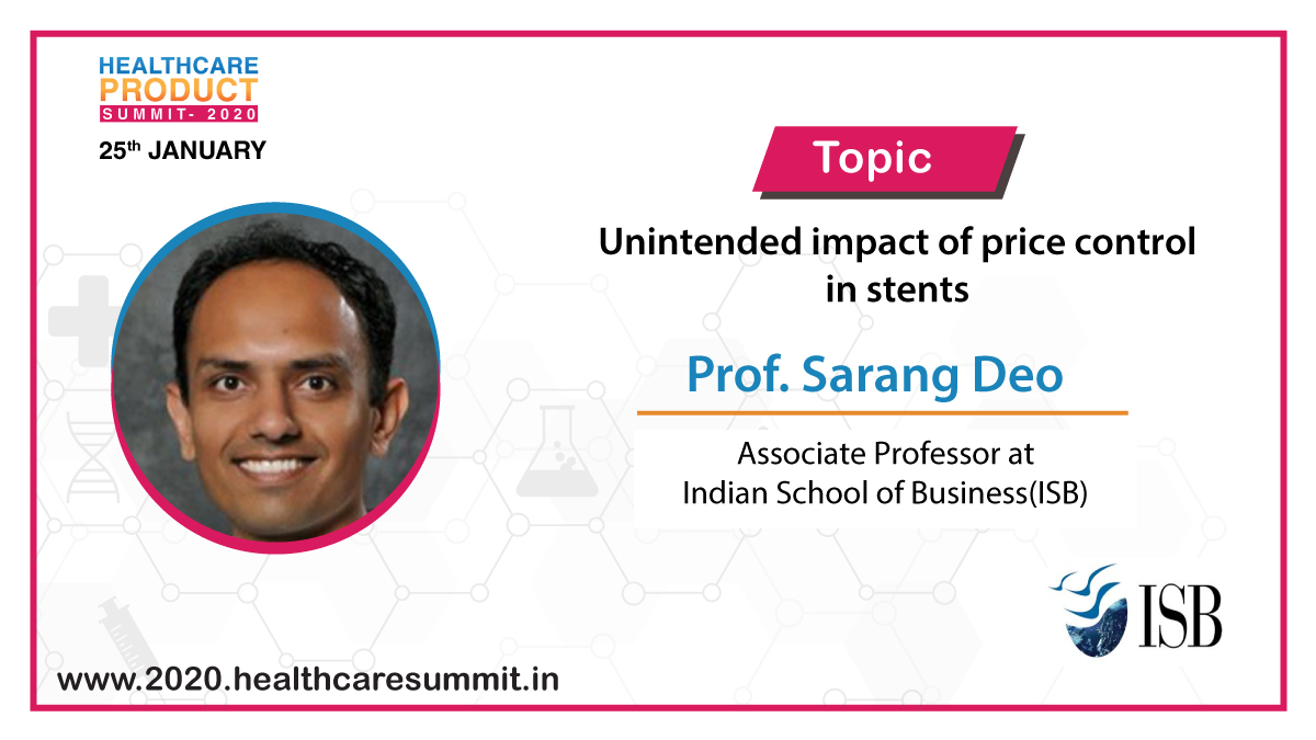 """#Speaker Update:We are happy to announce that Prof. Sarang Deo, Associate Professor,@ISBedu , will be speaking on """"Unintended impact of price control in #stents"""" at the #Healthcare #Product #Summit 2020. Visit https://bit.ly/368hS1I to register. #HCPS2020 #Hyderabad #Conference"""