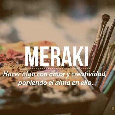 Meraki: hacer algo con amor y creatividad poniendo el alma en ellopic.twitter.com/6AeGOKR3M7