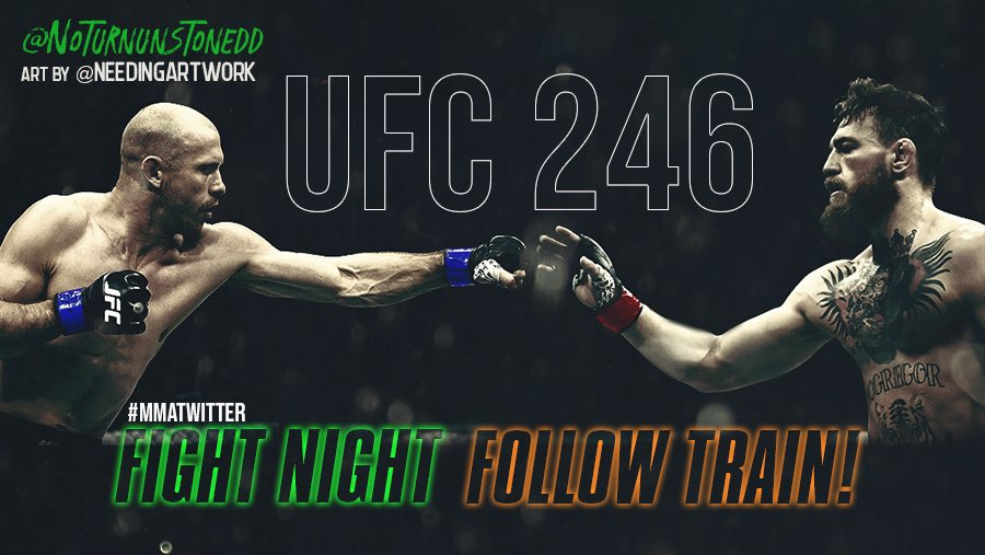 #UFC246 FIGHT NIGHT FOLLOW TRAIN!!🔥💯   1. RETWEET & LIKE this Post. 2. Follow all MMA fans that RT/Like. 3. Drop your fight predictions in the thread. 4. Watch your following grow & connect with new fans!👊🏻  #UFC #MMATwitter #FightNightFollowTrain🚆 Art by: @needingartwork™️