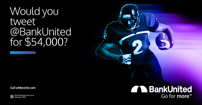 What would you do with $54,000?  Follow us and tweet your answer using #GoForMore54. If a team completes a 2-point conversion during The Big Game  you could win! Official Rules  http:// GoForMore54.com     #SuperBowlLIV #SuperBowl54 #BankUnited #SaturdayThoughts <br>http://pic.twitter.com/BaUsP2gB4D