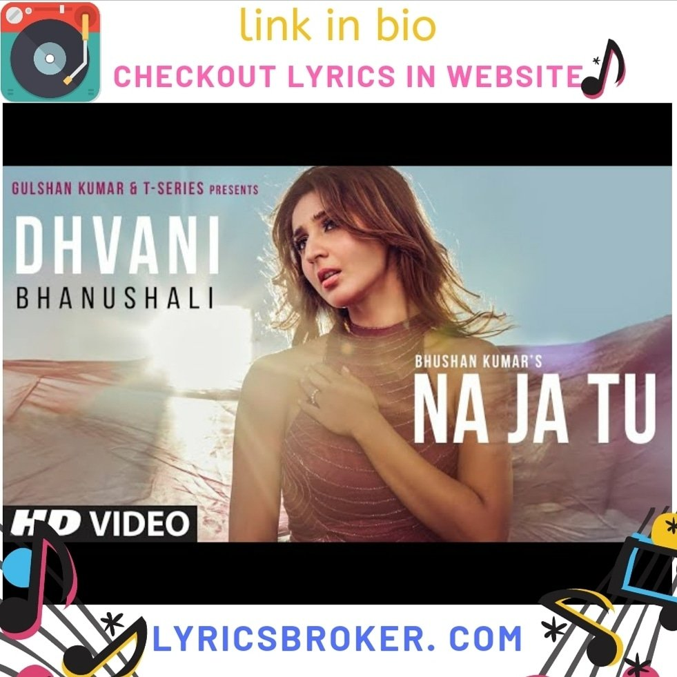 Na ja tu lyrics by #dhvanibhanushali Text lyrics http://lyricsbroker.com  Follow get latest updates .  Go and subscribe to website you will be notified of new songs at Earliest .  YouTube: lyricsbroker .  #dhvanibhanushali#najatu#bhushankumar#tseries#gulshan#gulshankumar pic.twitter.com/3KQK2zkl7A