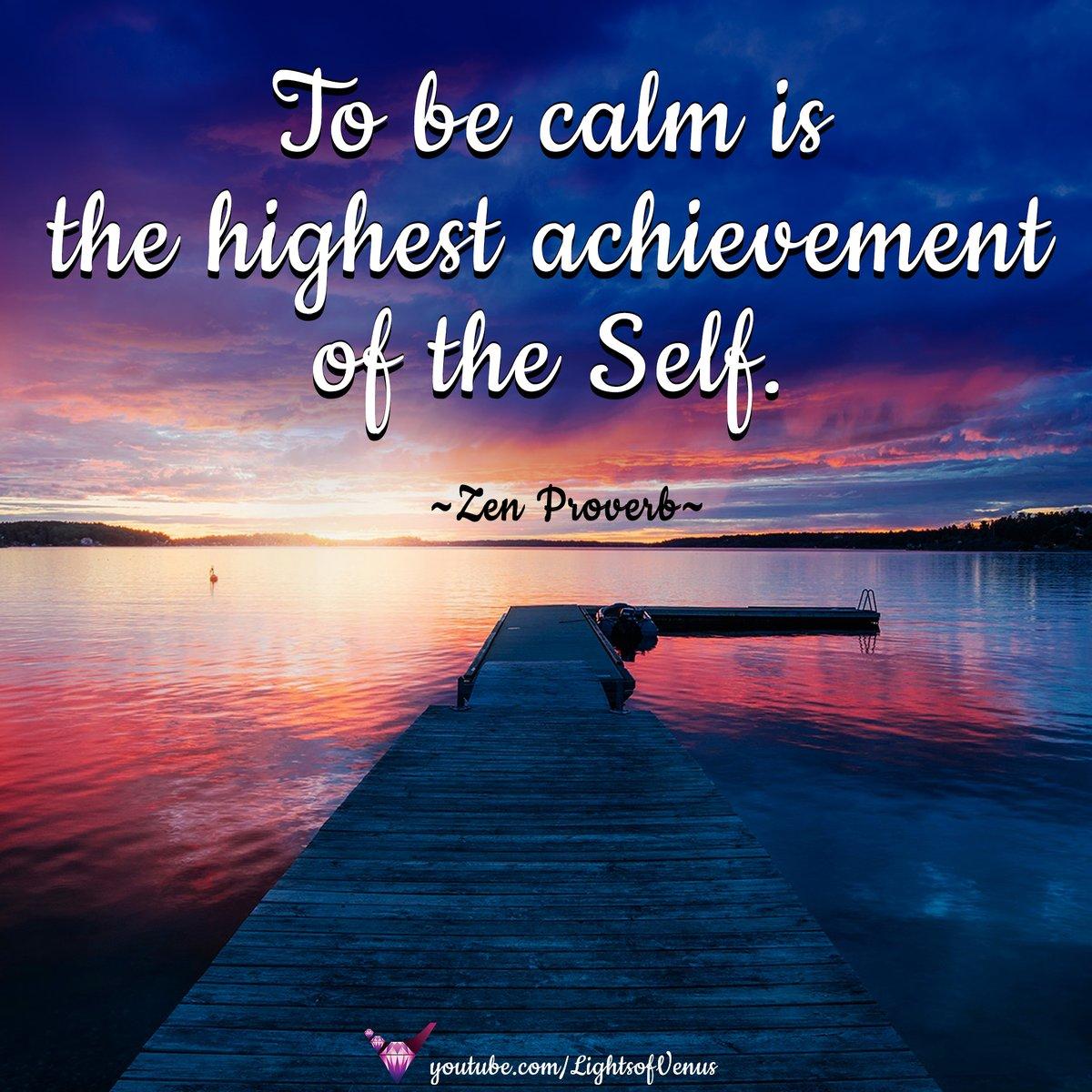 ღ To be calm is the highest achievement of the Self. ღ ~ Zen Proverb   #JoyTrain #spiritual #wisdom #Zen #calmness pic.twitter.com/KfkoKBAow0