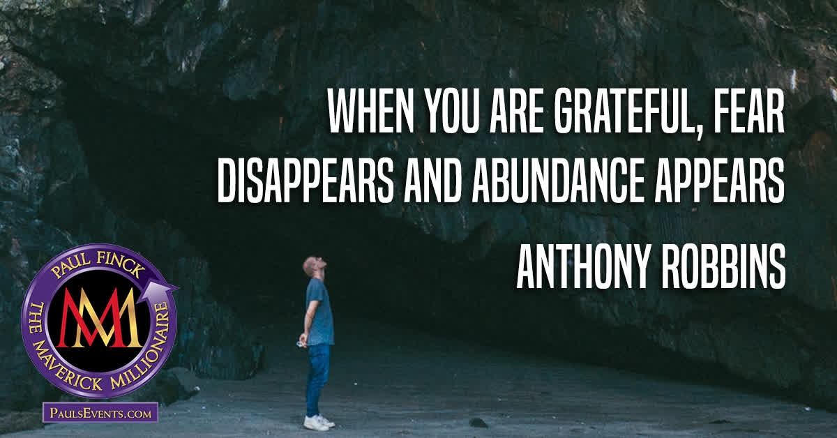 """""""When you are grateful, fear disappears and abundance appears."""" ― Anthony Robbins   Learn more at  http:// PaulsEvents.com      #PaulFinck #Biz #BusinessAdvice #BestQuotes <br>http://pic.twitter.com/vqvhTc8lPv"""