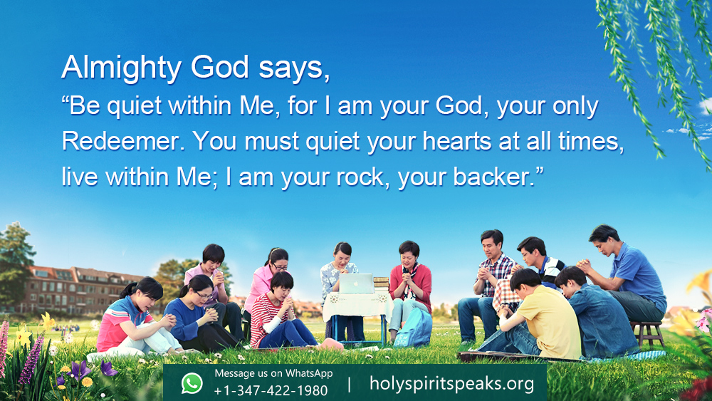 """Almighty God says, """"Be quiet within Me, for I am your God, your only Redeemer. You must quiet your hearts at all times, live within Me; I am your rock, your backer."""" #GodsWord #Jesus #Christ #truth #Christian #church #faith #WorshipGod Read more:  https:// holyspiritspeaks.org/books/the-word -appears-in-the-flesh/  … <br>http://pic.twitter.com/4684GBfiw3"""
