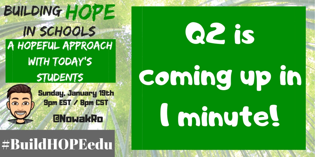 Q2 is coming up in 1 minute! #BuildHOPEedu