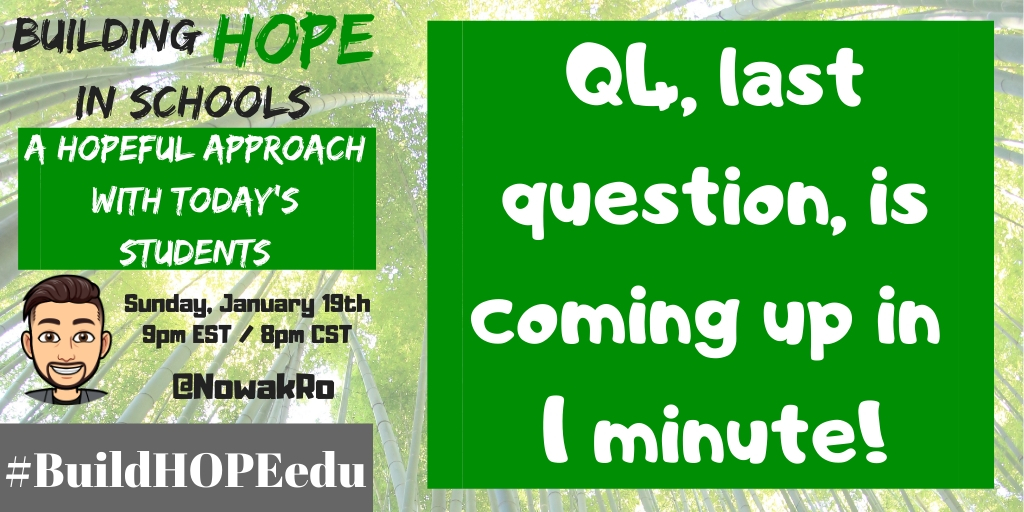 Q4, last question, is coming up in 1 minute! #BuildHOPEedu