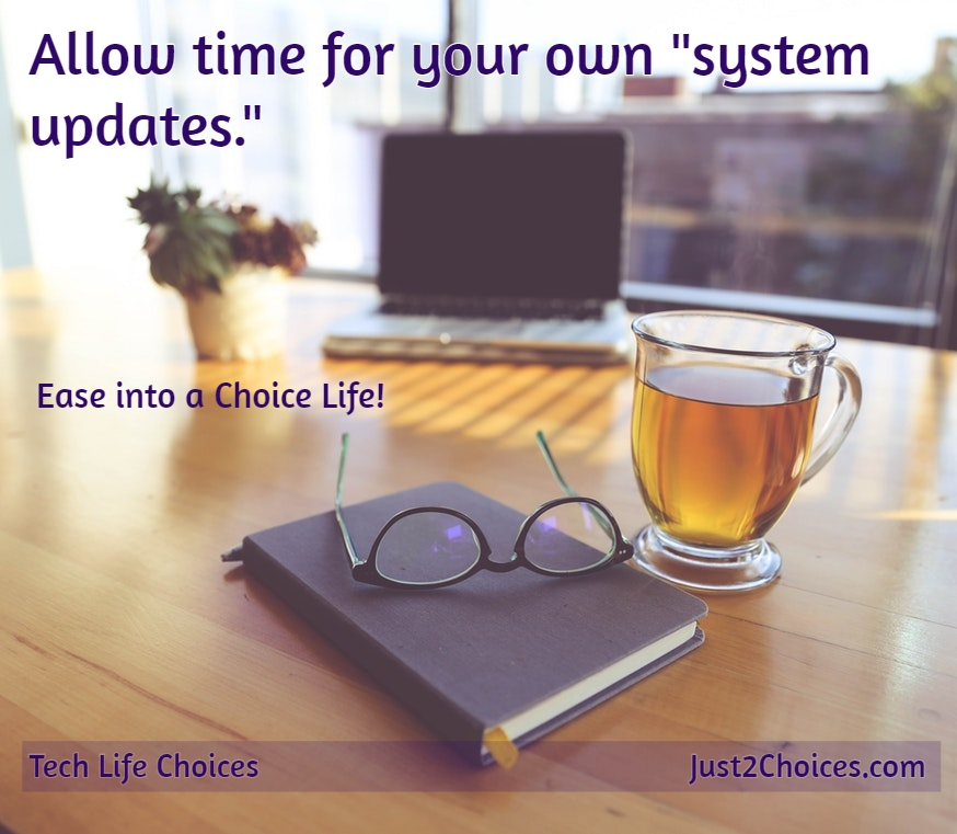 """Allow time for your own """"system updates."""" ~Tech Life Choices  #TechLife #Choice #SelfCare #TechChoice #ChangeYourLifepic.twitter.com/7nISHURiz4"""