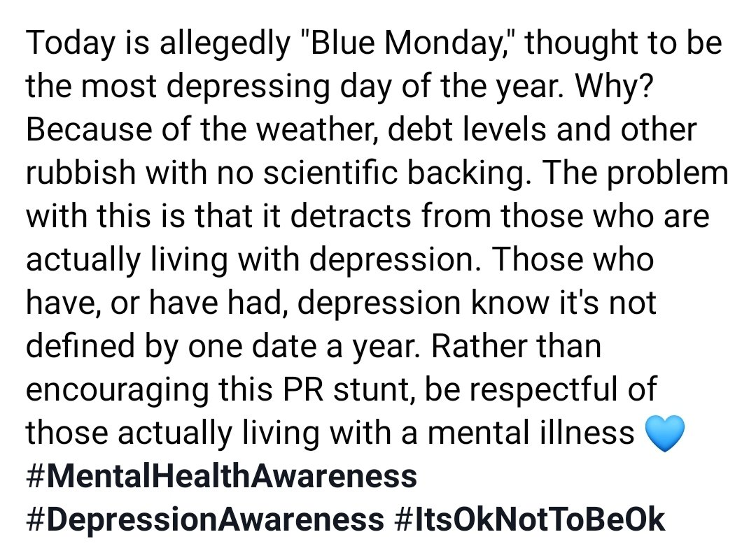 """There is no such thing as #BlueMonday 💙 Our #mental health is not something to be used as an excuse as to why you are having a """"bad day"""". #Depression isn't something you experience for 24 hours and then it's gone...so don't pretend that it is #ItsOkNotToBeOk #DepressionAwareness"""
