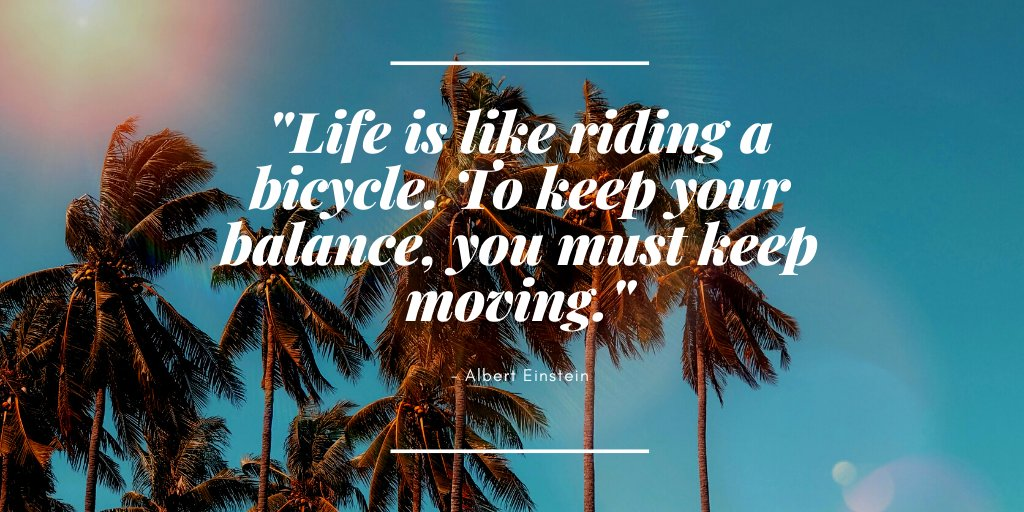 """""""Life is like riding a bicycle. To keep your balance, you must keep moving.""""- Albert Einstein  #quotesaboutlife <br>http://pic.twitter.com/nmF9rO1k3A"""
