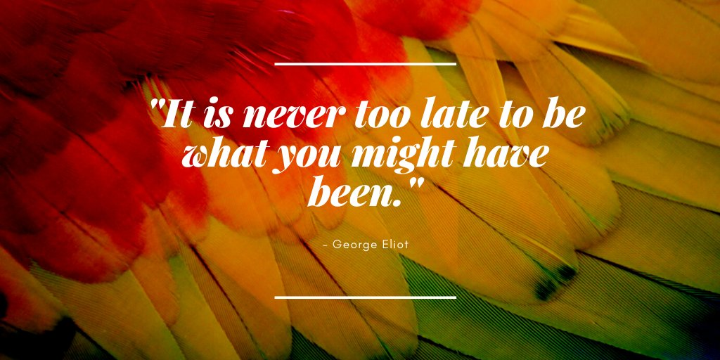 """""""It is never too late to be what you might have been."""" - George Eliot  #ageing #quotesaboutlife <br>http://pic.twitter.com/AGwdiNc6JK"""