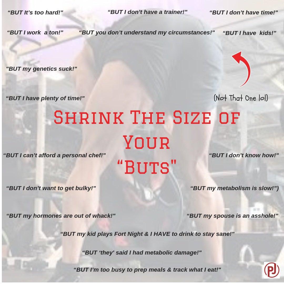 "Shrink the size of your ""buts""  #fitness #weightlossjourney #fitnessjourney #gettinginshape<br>http://pic.twitter.com/ms6FrzbJBE"