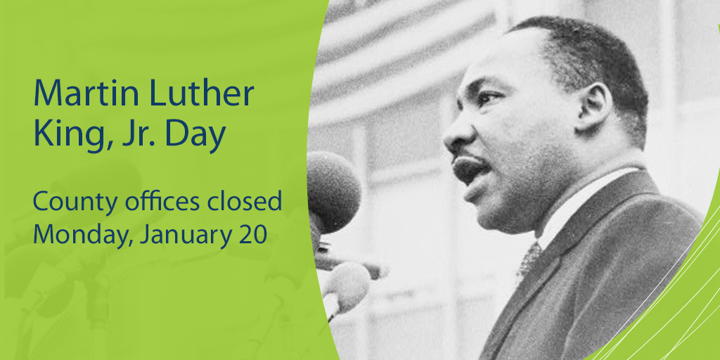 Most county offices and libraries are closed today for Martin Luther King Jr. Day.
