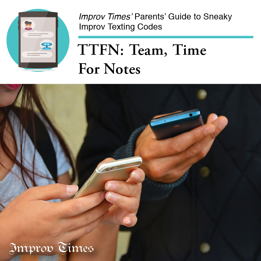Could your teen be texting… about improv? The Improv Times presents its Parents' Guide to Sneaky Improv Codes so that you can know when to worry. When you see this text, it means they'll be gone for three times longer than the set itself. #improv #improvtexts #improvmemespic.twitter.com/v1pKBckh7a
