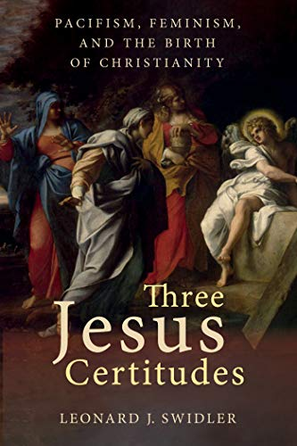 "Are Women The Founders Of Christianity? Find Out In ""Three Jesus Certitudes"" By Leonard J. Swidler. Order Your Copy Today! https://ipubcloud.com/product/three-jesus-certitudes-pacifism-feminism-and-the-birth-of-christianity/ … #Christianity #Feminism"