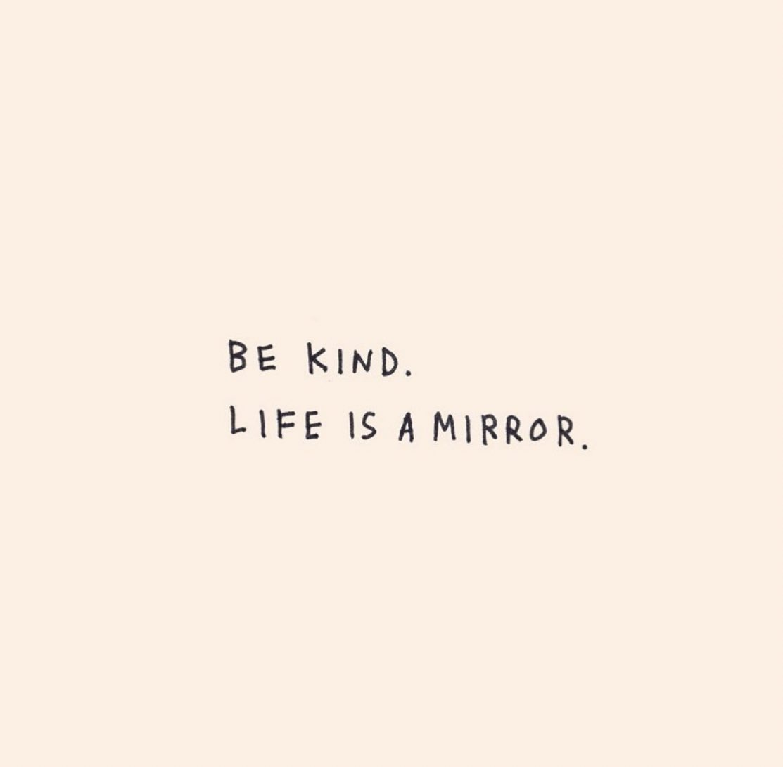 Be kind.  Like is a mirror.  #FelizMartes  <br>http://pic.twitter.com/z0lsc73yDM