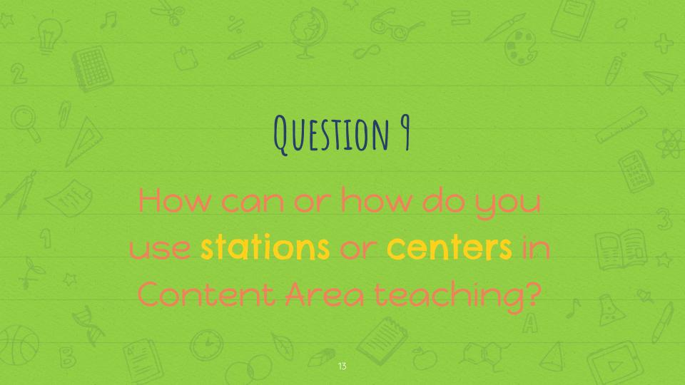 Question 9: How can or how do you use stations or centers in Content Area teaching? #3rdchat