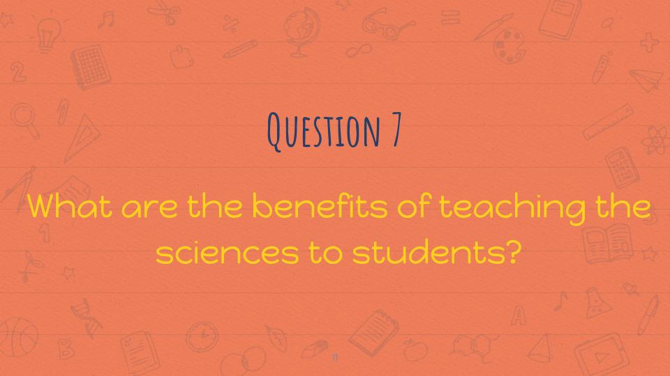 Question 7: What are the benefits of teaching the sciences to students? #3rdchat