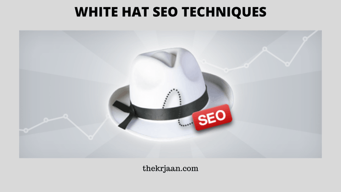 What Is White Hat SEO |  White Hat SEO Techniques