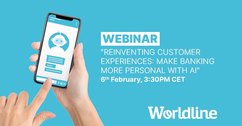 Have you thought about how #AI could improve your customers' #banking experience? Discover a world of possibilities during #Worldline's live #webinar on the 6th of February at 3:30PM CET. https://okt.to/jSoL9k