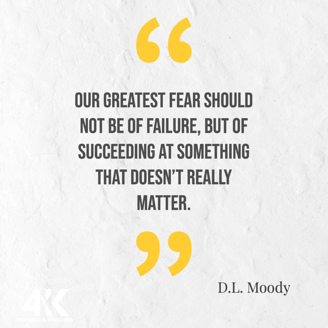 """Our greatest fear should not be of failure, but of succeeding at something that doesn't really matter."" D.L. Moody    #4KK #forkingandkingdom #destiny #mensretreat #kingdommanpic.twitter.com/7V64wf5o4S"