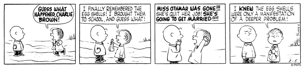 The egg shells were only a manifestation of a deeper problem. This Peanuts strip was first published on February 5, 1960.