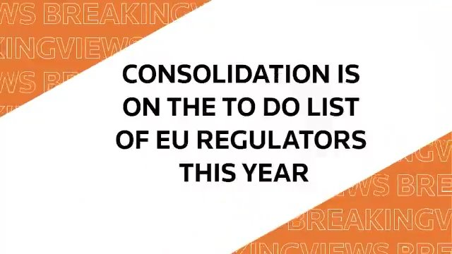 From @Breakingviews: Consolidation is on the 2020 to-do list of EU regulators #BVPredicts https://t.co/bc5TsLcvdX