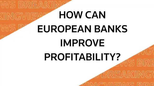 From @Breakingviews: How European banks can improve profitability #BVPredicts https://t.co/2niTdd0mm0