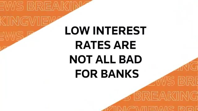 From @Breakingviews: How low interest rates are not all bad for banks #BVPredicts https://t.co/iOwN9z8wuc
