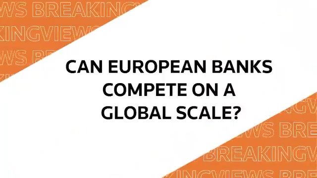 From @Breakingviews: How European banks can compete on a global scale #BVPredicts https://t.co/kgHLL0VOm2