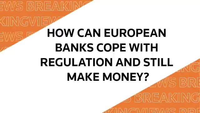 From @Breakingviews: How European banks can cope with regulation and still make money #BVPredicts https://t.co/TyFM7Uopdv