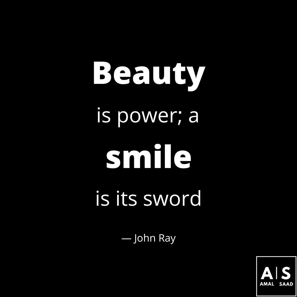 """""""#Beauty is #power, a #smile is its sword."""" - #johnray  Keep #smiling, keep #shining . . . . . @AmalSaad28  #motivationalquotes #motivation #businessmindset #FridayMotivation #entrepreneurialmindset #businessmind #successmindset #keytosuccess #successtip #businesslife  #amalsaadpic.twitter.com/uMNWo76akB"""