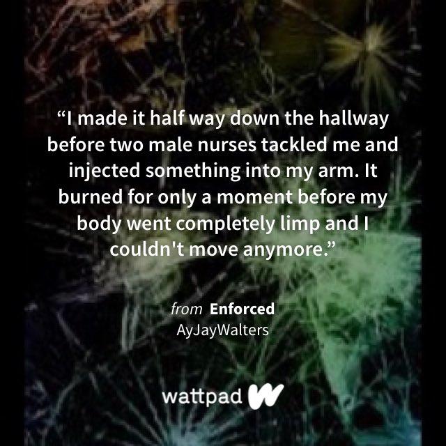"A #quote from chapter 4 of ""Enforced"" on #Wattpad  #WriterLift #writing #writingcommmunity #amwriting #wattpad #writer #WIP #novel #dystopia #dystopian #fiction #chapter #newwriter #reader #wattpadwriter #wattpadreader #followforfollow #followforfollowback"