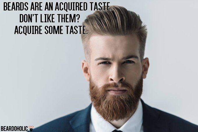 Beards Are an Acquired Taste. Don't Like Them? Acquire Some Taste. #BeardLove #AwesomeBeard pic.twitter.com/7DnTCCGOig