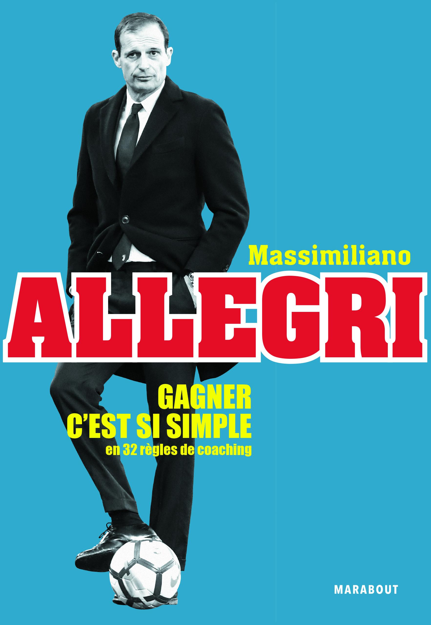 Massimilliano Allegri – Gagner c'est si simple : en 32 règles de coaching [CRITIQUE]