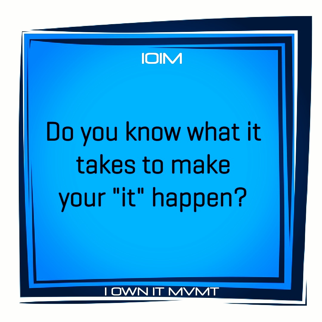 "Do you know what it takes to make your ""it"" happen?  @iownitmovement  #iownitmvmt #goodvibes #maxout #love #garyvee #lifelessons #positive #highvibes #inspiration #motivation #inspire #beininspired #motivational #positivity #selflove #wordstoliveby #happiness #inspiring #lifepic.twitter.com/5i78ZFjHol"