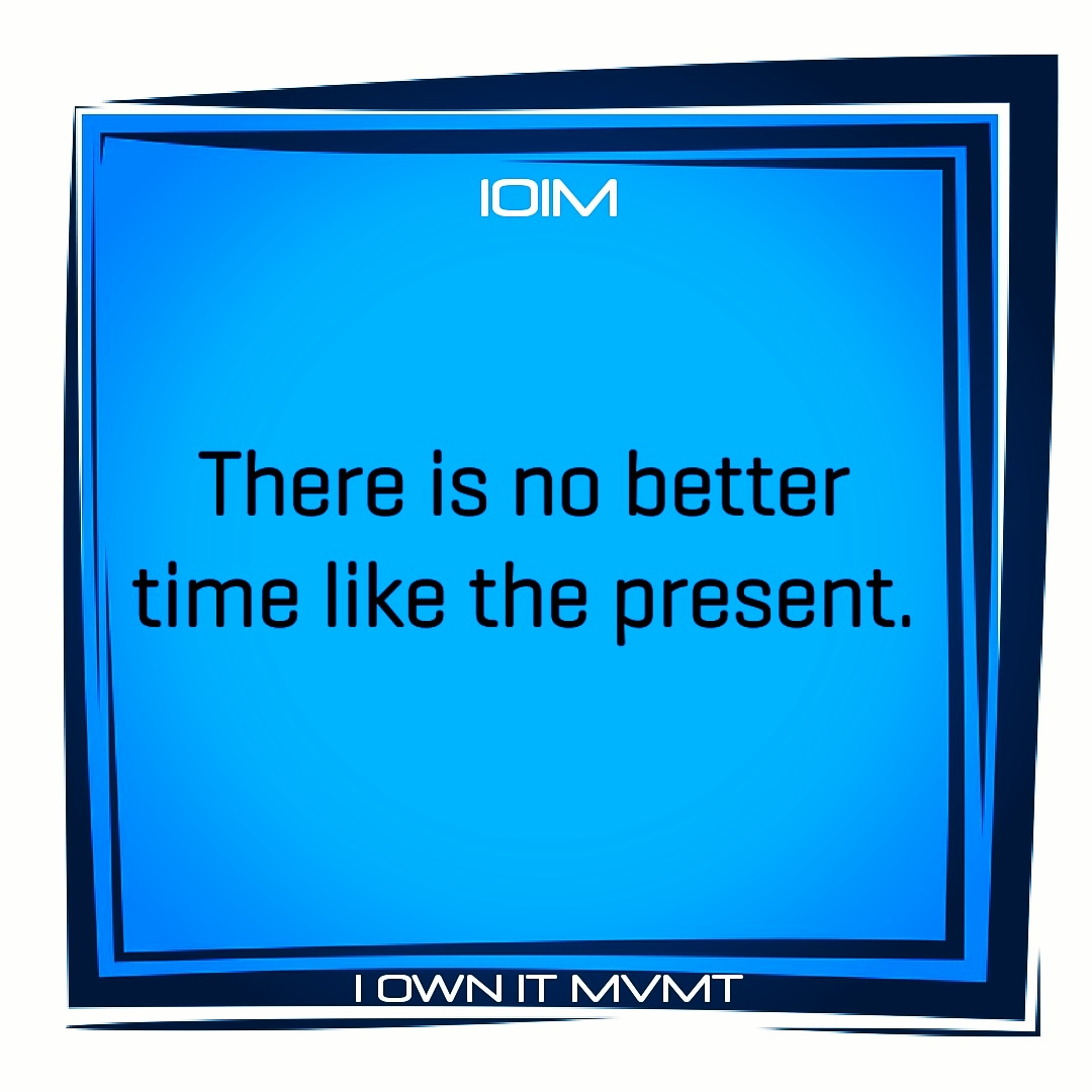 There is no better time like the present.  @iownitmovement  #iownitmvmt #goodvibes #maxout #love #garyvee #lifelessons #positive #highvibes #inspiration #motivation #inspire #beininspired #motivational #positivity #selflove #wordstoliveby #happiness #inspiring #positivethinkingpic.twitter.com/FhdQMi1BLY