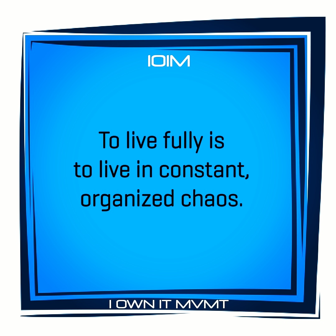 To live fully is to live in constant, organized chaos.  @iownitmovement  #iownitmvmt #goodvibes #maxout #love #garyvee #lifelessons #positive #highvibes #inspiration #motivation #inspire #beininspired #motivational #positivity #selflove #wordstoliveby #happiness #inspiringpic.twitter.com/zgxNs5xwOK