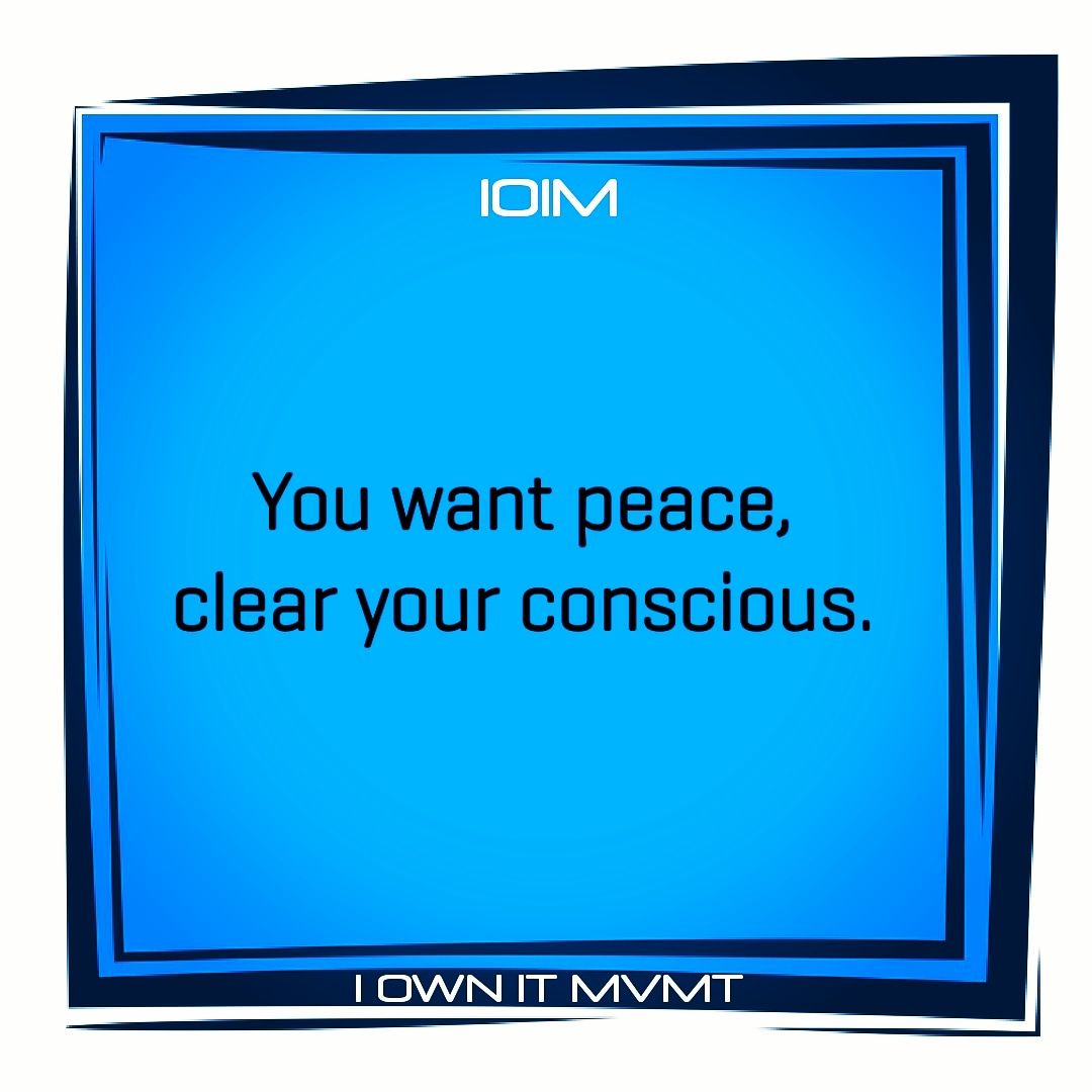 You want peace, clear your conscious.  @iownitmovement  #iownitmvmt #goodvibes #maxout #love #garyvee #lifelessons #positive #highvibes #inspiration #motivation #inspire #beininspired #motivational #positivity #selflove #wordstoliveby #happiness #inspiring #positivethinkingpic.twitter.com/MnRScRvNGz