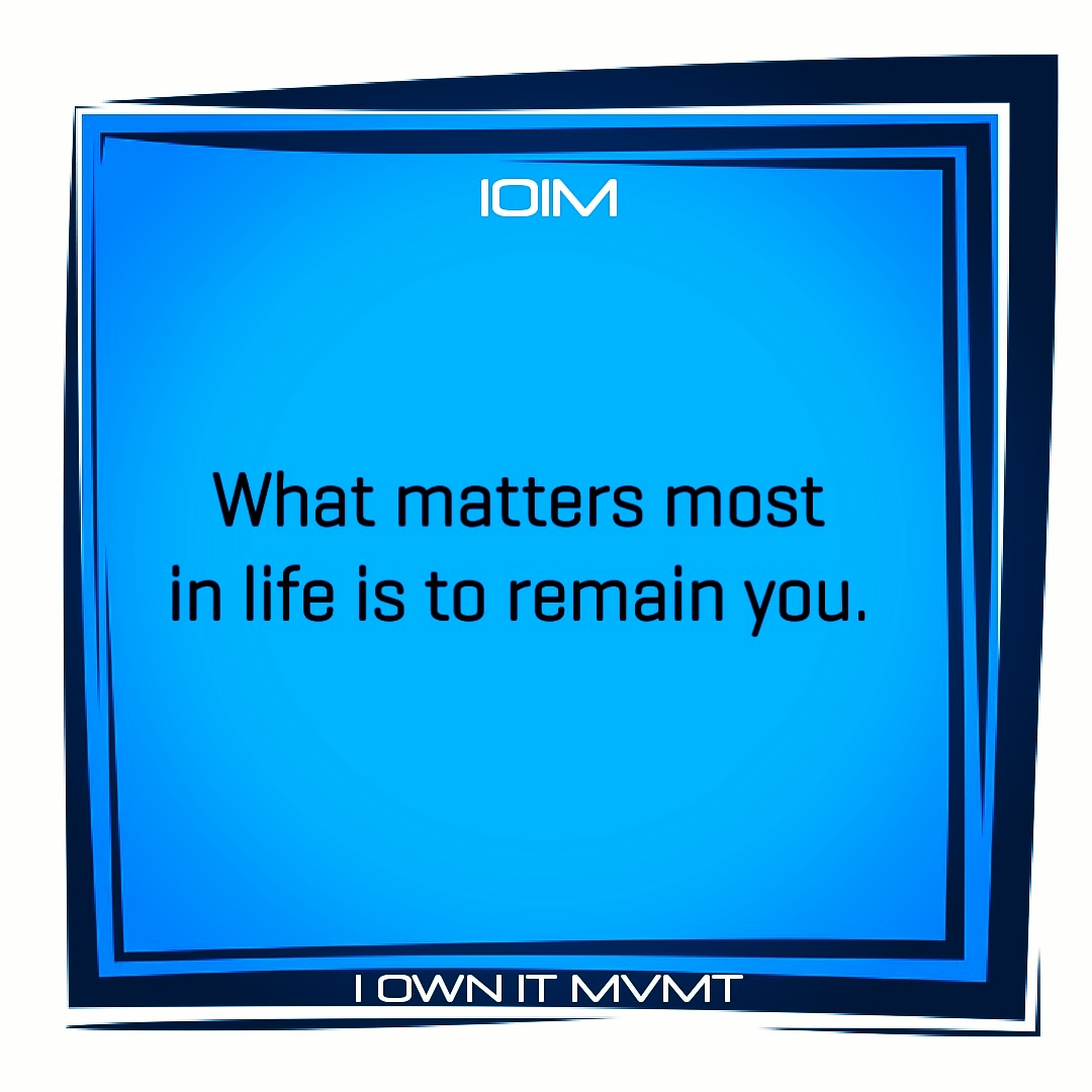 What matters most in life is to remain you.  @iownitmovement  #iownitmvmt #goodvibes #maxout #love #garyvee #lifelessons #positive #highvibes #inspiration #motivation #inspire #beininspired #motivational #positivity #selflove #wordstoliveby #happiness #inspiring #life #livepic.twitter.com/6gBELTYaK6